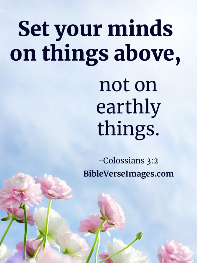 Bible Quote - Colossians 3:2