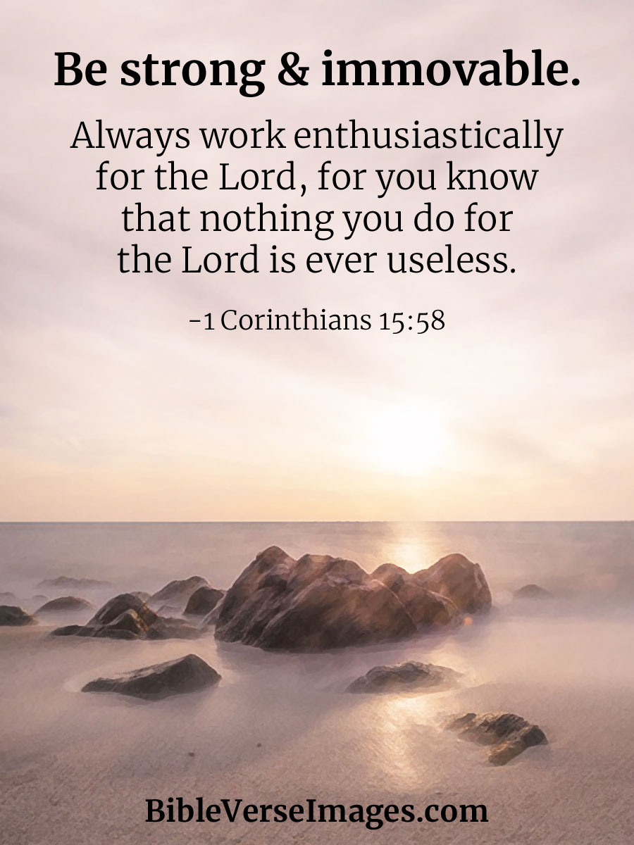 Encouraging Bible Verse - 1 Corinthians 15:58
