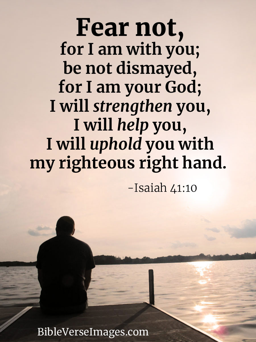 Inspiring Bible Quotes Adorable Encouraging Bible Verse  Isaiah 4110  Bible Verse Images