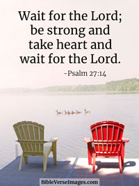 Faith Bible Verse - Psalm 27:14