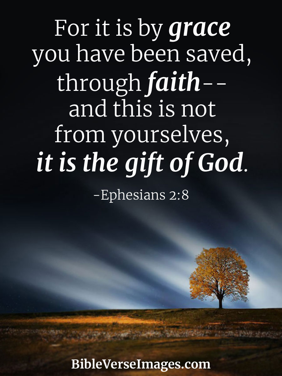 Ephesians 2:8 - Faith Bible Verse - Bible Verse Images