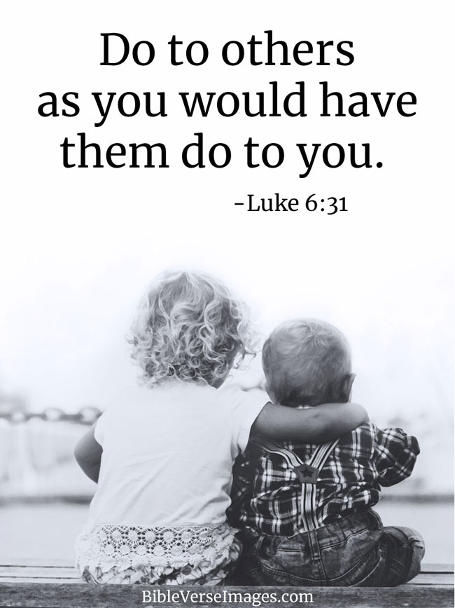 Bible Verse about Friendship - Luke 6:31