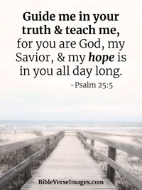 Hope Bible Verse - Psalm 25:5