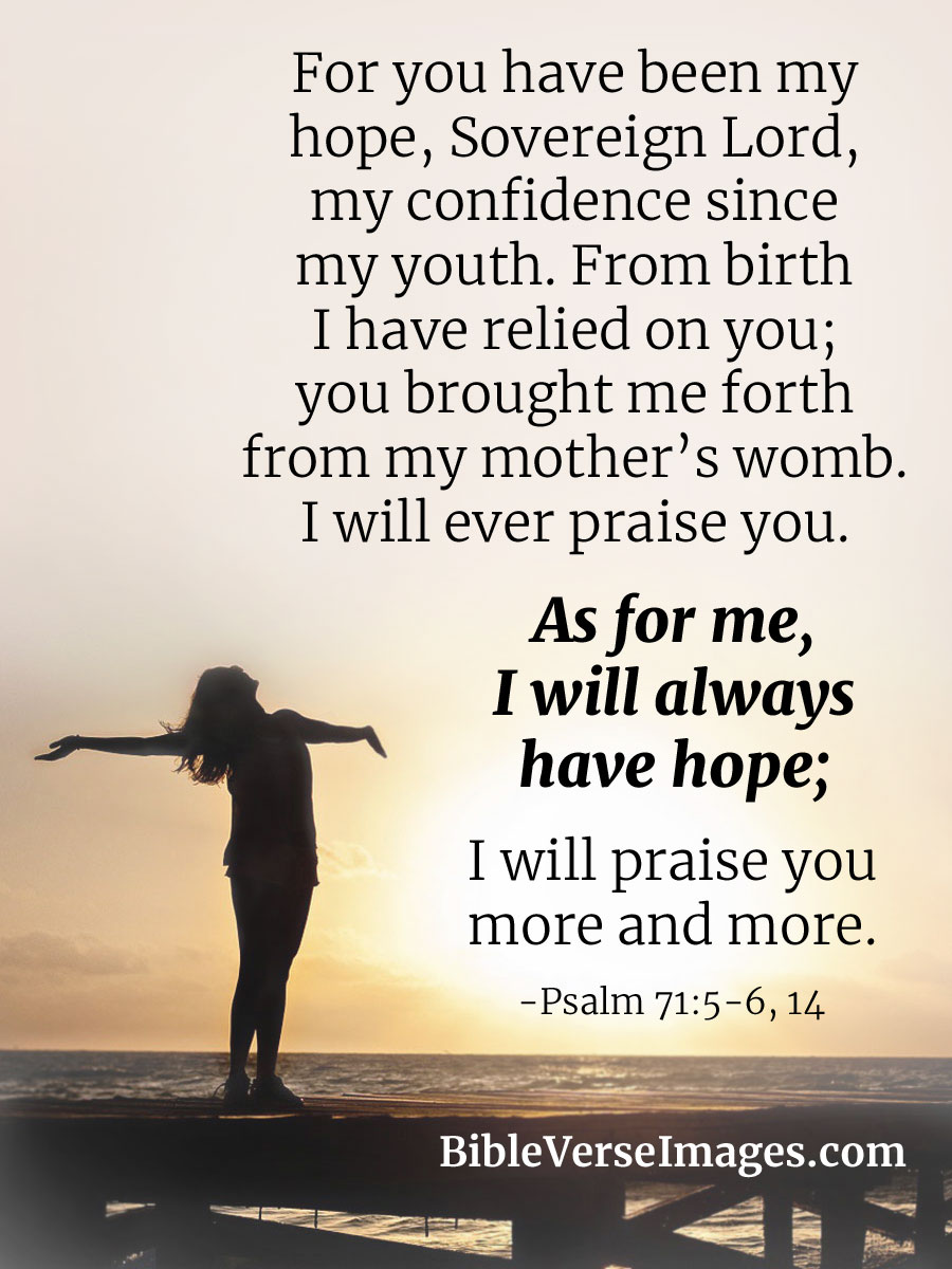 Bible Verse about Hope - Psalm 71:5-6, 14