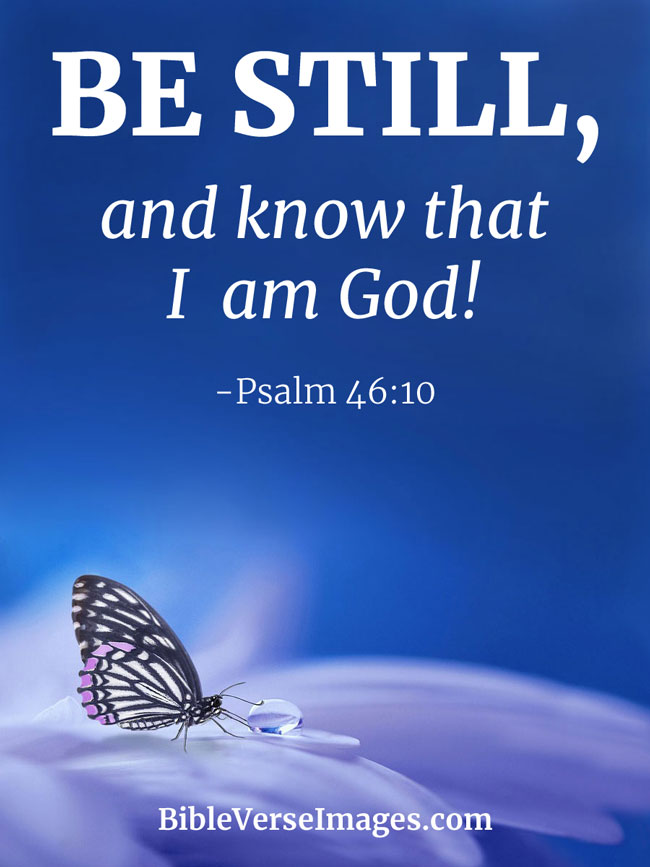 Inspirational Bible Verse - Psalm 46:10