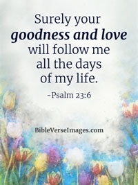 Inspirational Bible Verse - Psalm 23:6