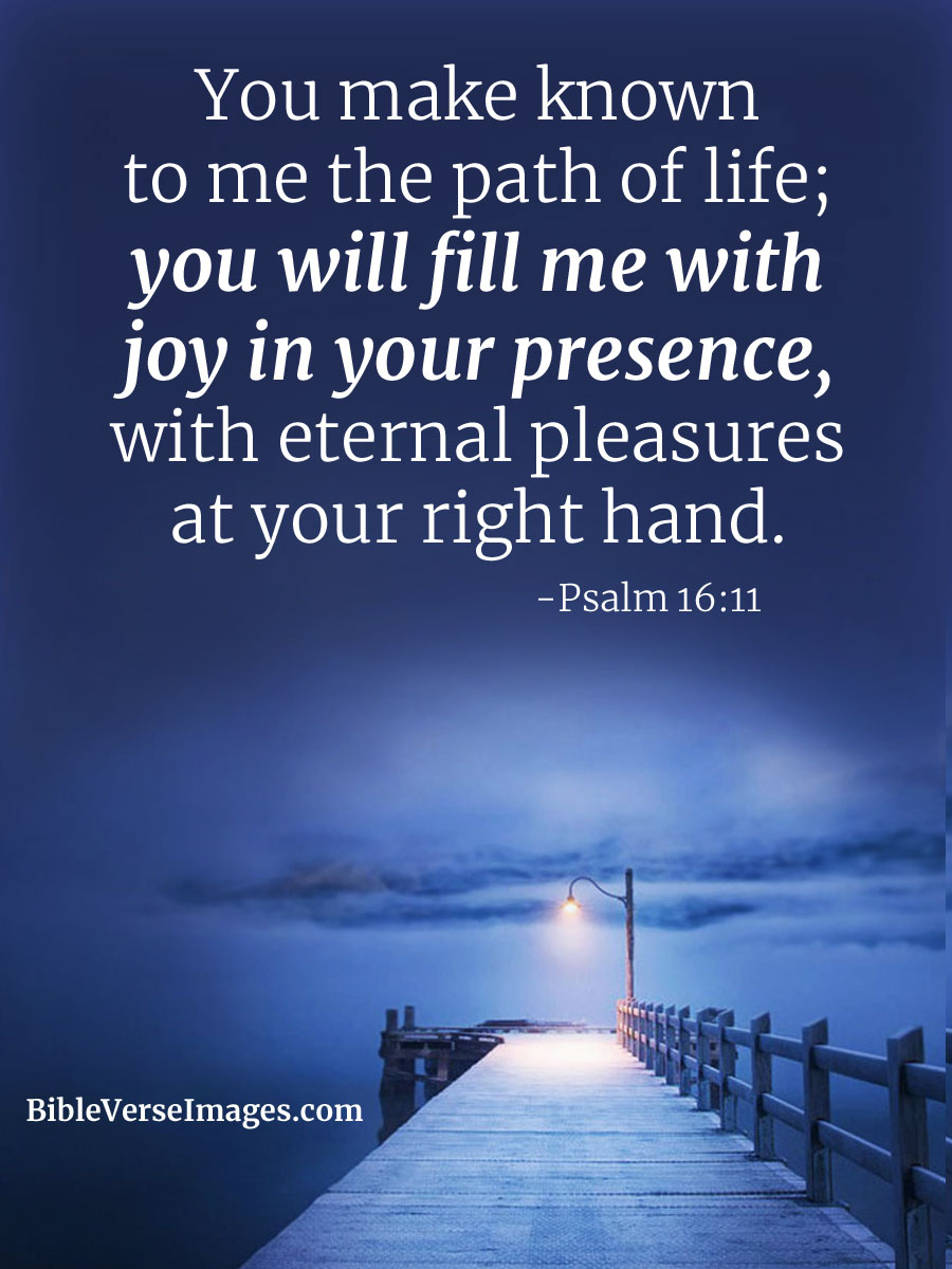 Bible Verse about Joy - Psalm 16:11