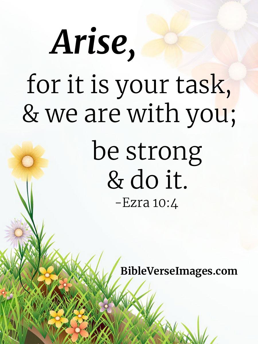 Bible Verse About Life Ezra 10 4 Bible Verse Images
