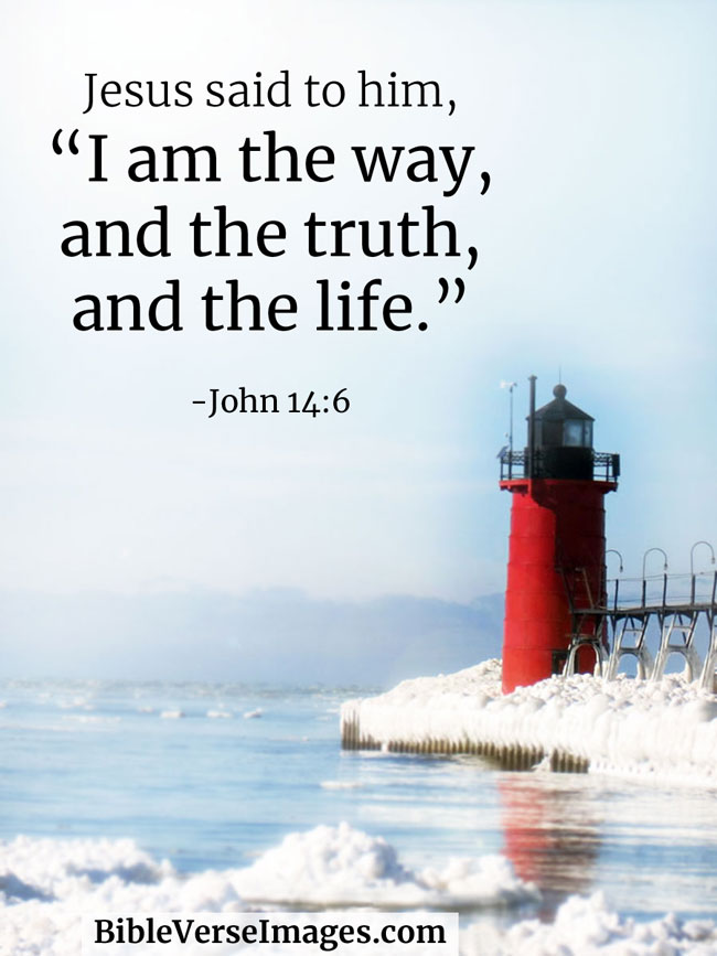 Anonymous Quote I Am The Way The Way The Truth And The: Bible Verses About Life