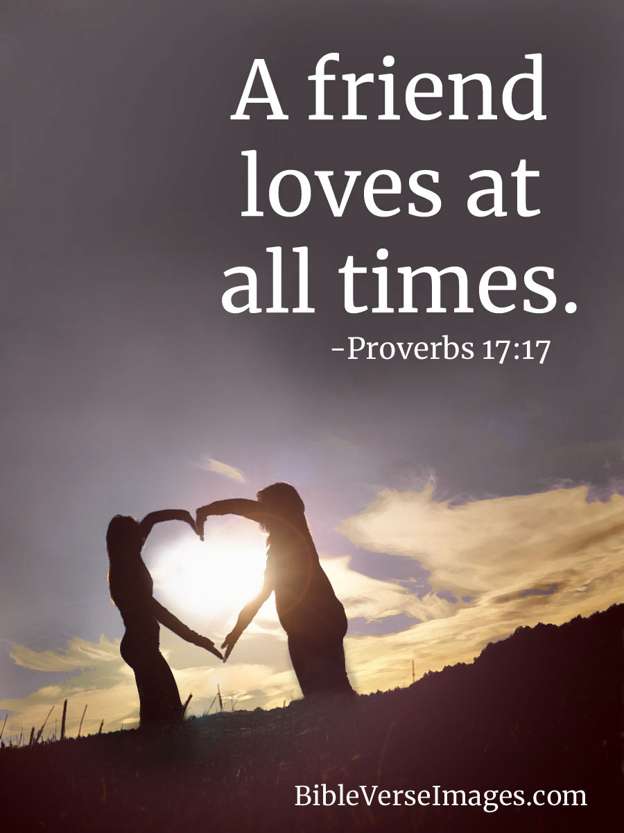 Bible Verse about Love - Proverbs 17:17 - Bible Verse Images