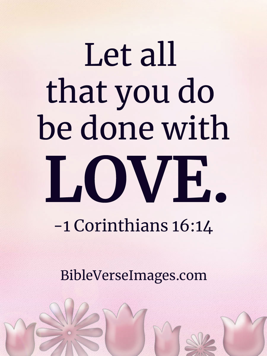 Bible Verse about Love - 1 Corinthians 16:14
