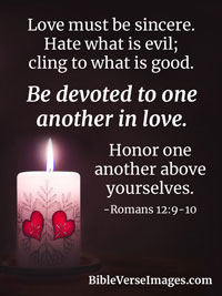 Love Bible Verse - Romans 12:9-10