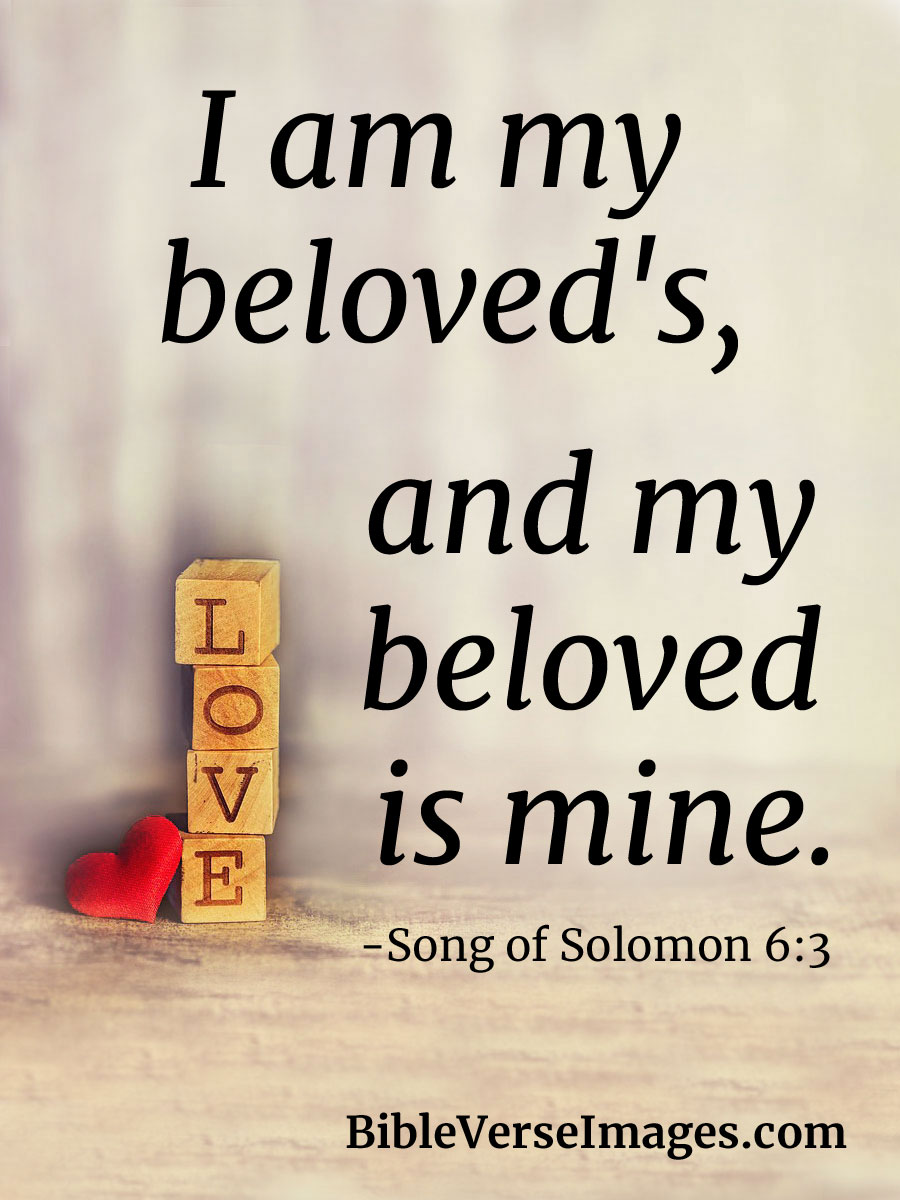 Bible Verse about Love - Song of Solomon 6:3