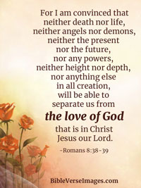 Love Bible Verse - Romans 8:38-39