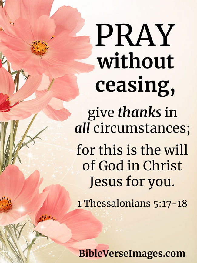 Bible Verse about Prayer - 1 Thessalonians 5:17-18