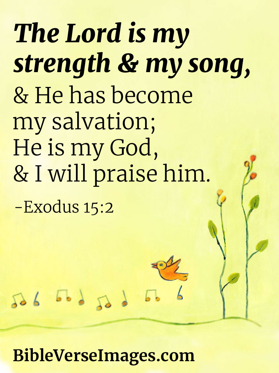 Bible Verse about Strength - Exodus 15:2