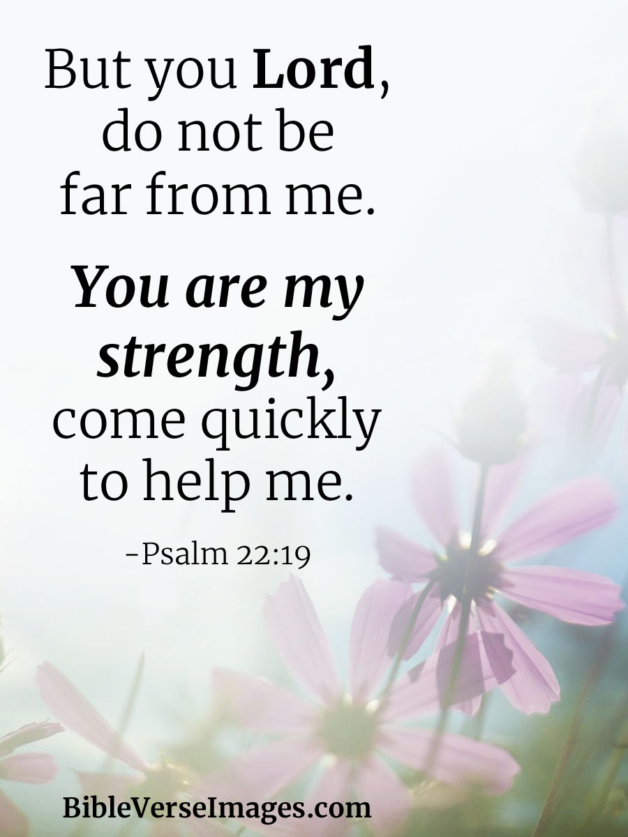 Bible Verse about Strength - Psalm 22:19