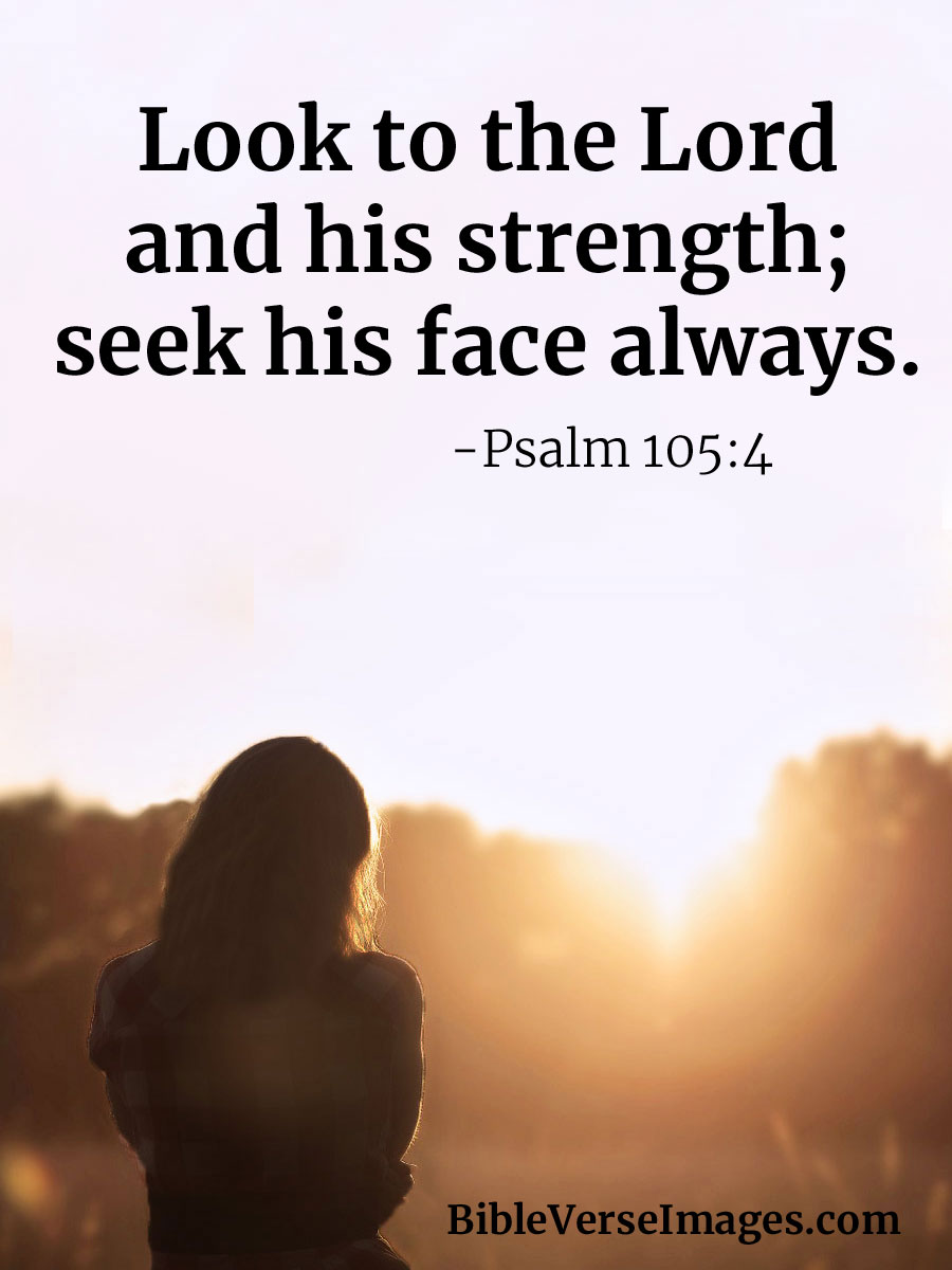 Bible Verse about Strength - Psalm 105:4