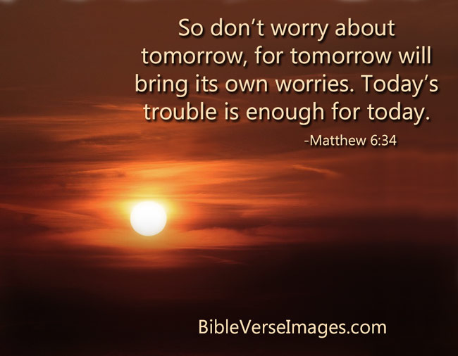 Bible Verse about Worry and Anxiety - Matthew 6:34