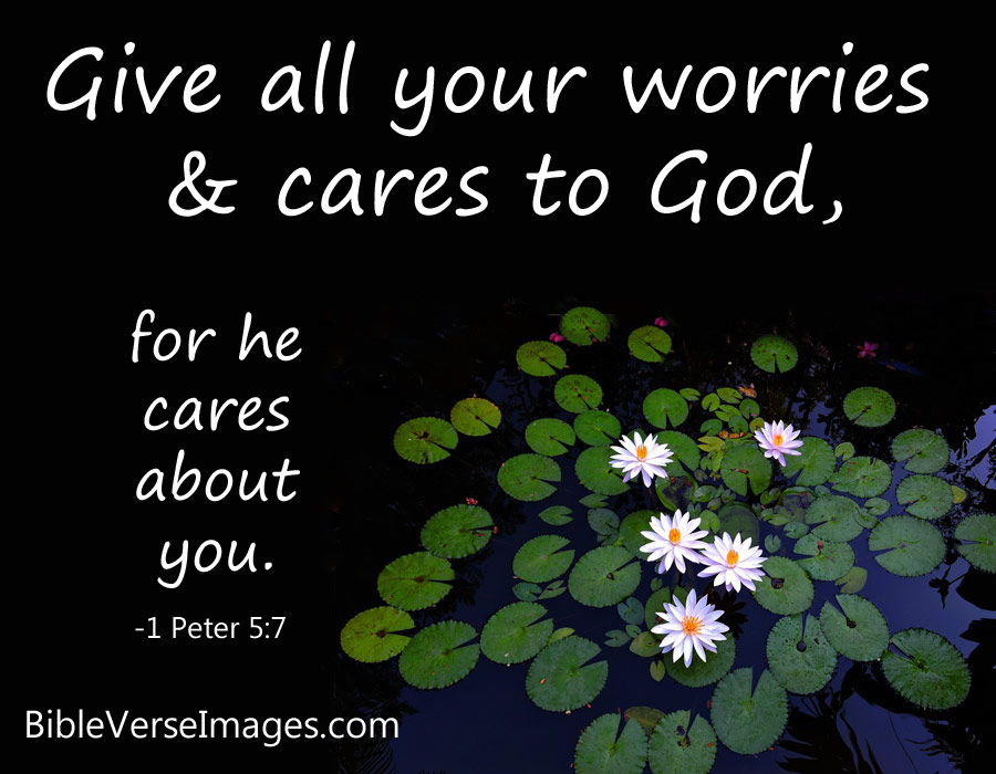Bible Verse for Worry and Anxiety - 1 Peter 5:7 - Bible