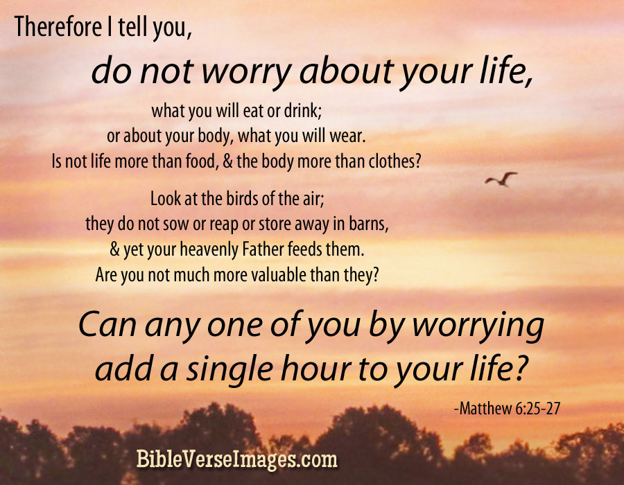 Bible Verse about Worry - Matthew 6:25-27